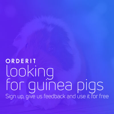 OrderIt is looking for guinea pigs